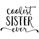 coolest sister ever phrase
