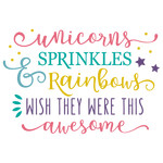 unicorns sprinkles & rainbos phrase