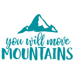 you will move mountains