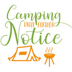 camping until further notice
