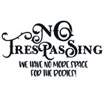 no trespassing funny quote