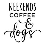 weekends coffee & dogs phrase