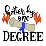 hotter by one degree graduation phrase