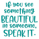 if you see something beautiful