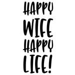happy wife happy life! quote