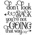 don't look back you're not going that way quote