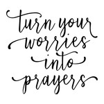 turn your worries into prayers phrase
