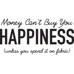 money can't buy happiness: fabric