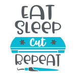 eat sleep cut repeat