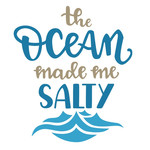 the ocean made me salty phrase