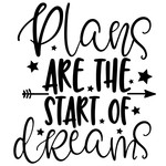 plans are the start of dreams