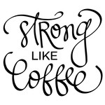 strong like coffee phrase