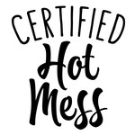 certified hot mess phrase