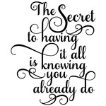 the secret to having it all quote